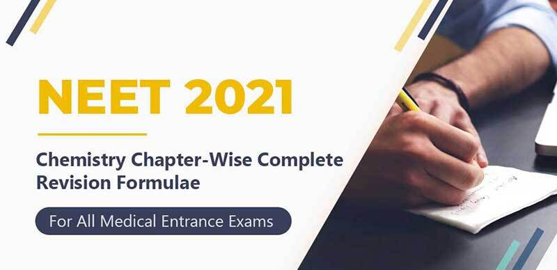 NEET 2021 : Chemistry Chapter-Wise Complete Revision Formulae For All Medical Entrance Exams