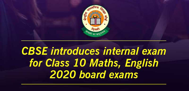 CBSE introduces internal exam for Class 10 Maths, English 2020 board exams