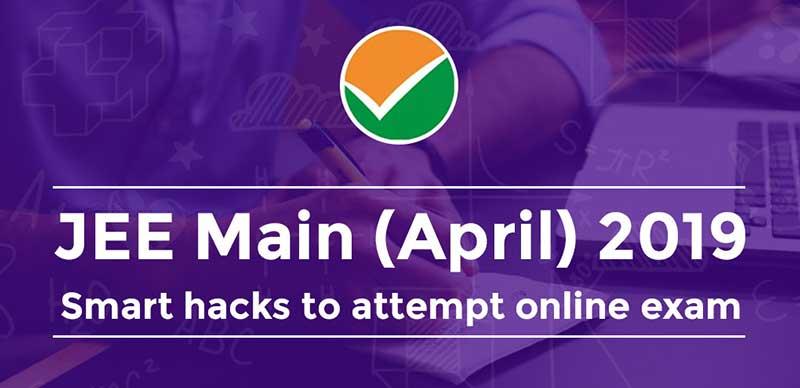 JEE Main (April) 2019: Smart hacks to attempt online exam