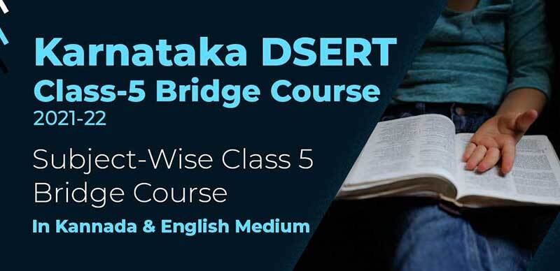 Karnataka DSERT Class-5 Bridge Course 2021-22 : Subject-Wise Class 5 Bridge Course In Kannada & English Medium