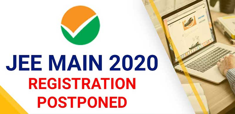 JEE Main Registration 2020: Postponed to tomorrow