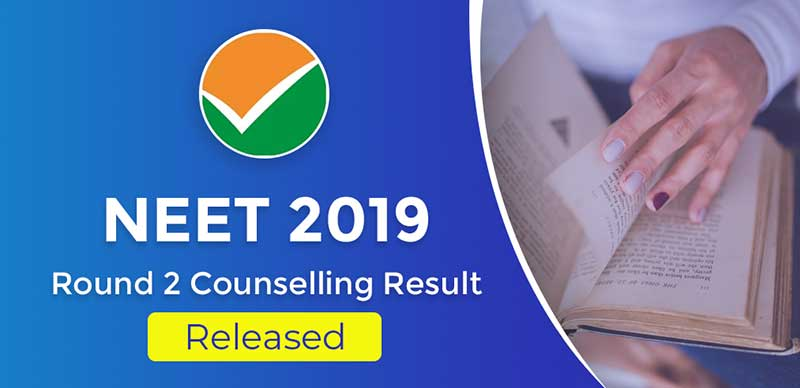 NEET 2019: Round 2 Counselling Result Released