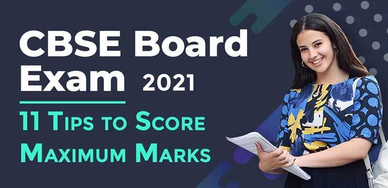 CBSE Board Exam 2021 : 11 Tips to Score Maximum Marks