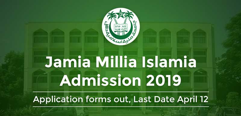 Jamia Millia Islamia Admission 2019:Application forms out, Last Date April 12
