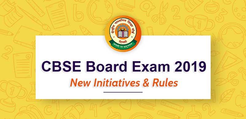 CBSE Board Exam 2019 - Exam Pattern Change, New Initiatives & Rules