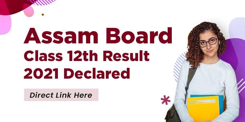 Assam Board AHSEC HS Class 12th Result 2021 Declared (Direct Link)
