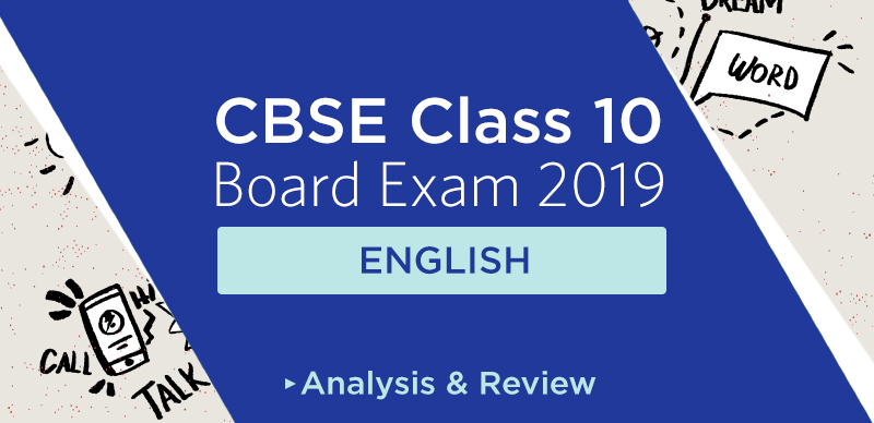 CBSE Class 10 English Paper 2019 : Analysis, Review & Students' Reaction