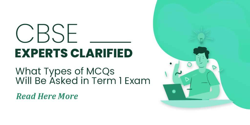 CBSE 10th, 12th Term-1 Exam 2021 : CBSE Provides Clarity via Video type of MCQs will be asked in Term 1 exam Class 10 & 12 Boards