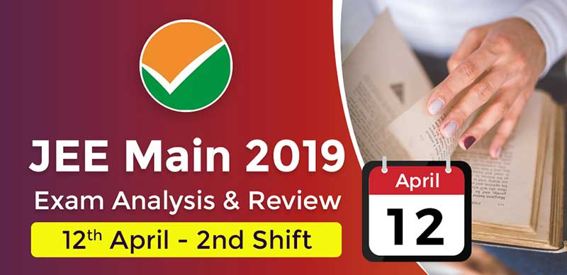 JEE Main 2019: Exam Analysis For Paper 1 (12th April - 2ndShift)