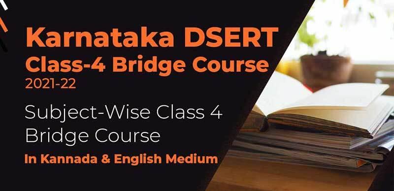 Karnataka DSERT Class-4 Bridge Course 2021-22 Subject-Wise Class 4 Bridge Course In Kannada & English Medium
