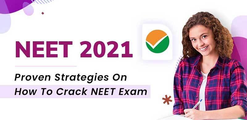 NEET 2021 : Proven Strategies On How To Crack NEET Exam