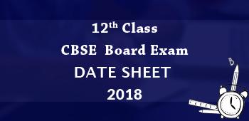 12th Class CBSE Board Exam Date Sheet 2018