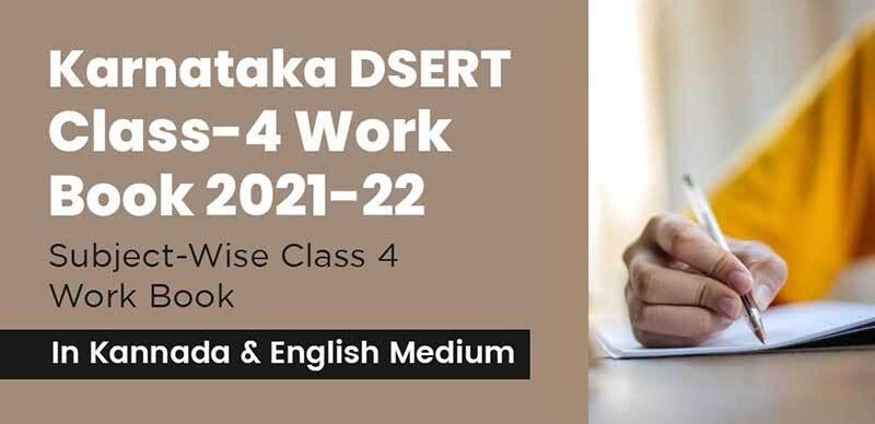 Karnataka DSERT Class-4 Work Book 2021-22 : Subject-Wise Class 4 Work Book In Kannada & English Medium