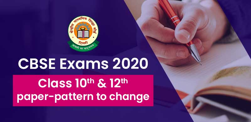 CBSE Exams 2020: Class 10th, 12th paper-pattern to change