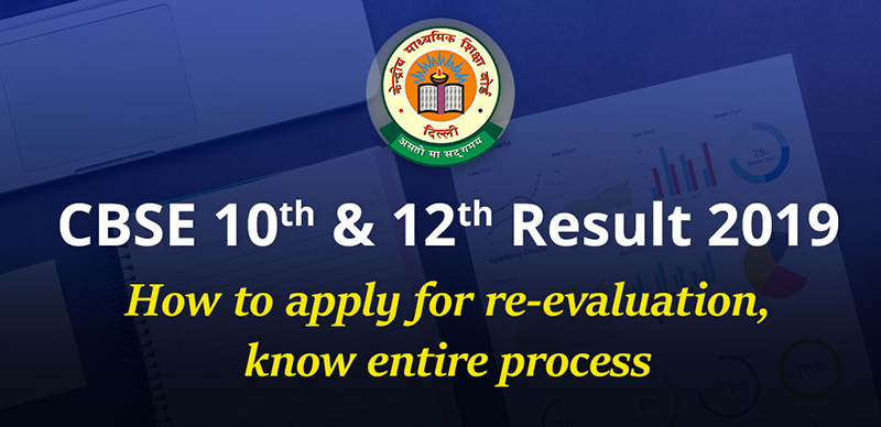 CBSE 10th, 12th Result 2019: How to apply for re-evaluation, know entire process
