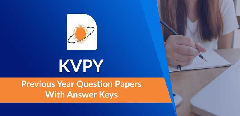 KVPY Previous Year Papers With Answer Keys